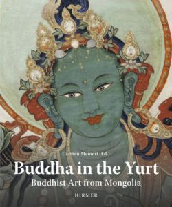 Buddha in the Yurt: Buddhist Art from Mongolia