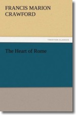 The Heart of Rome - Crawford, F. Marion (Francis Marion)