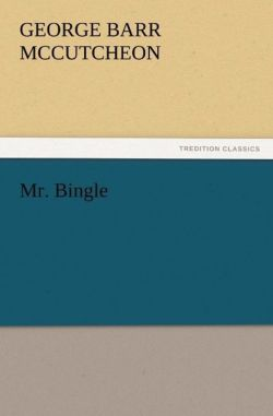 Mr. Bingle - McCutcheon, George Barr