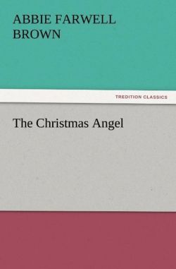 The Christmas Angel - Brown, Abbie Farwell
