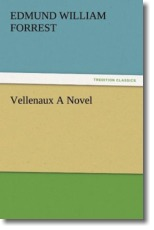 Vellenaux A Novel - Forrest, E. W. (Edmund William)