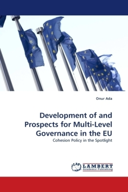 Development of and Prospects for Multi-Level Governance in the EU - Ada, Onur