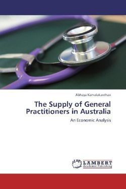 The Supply of General Practitioners in Australia - Kamalakanthan, Abhaya