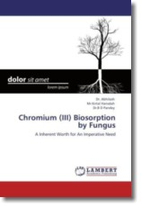 Chromium (III) Biosorption by Fungus - Abhilash, Dr. / Hansdah, Mr. Kirtal / Pandey, Dr. B D