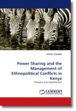 Power Sharing and the Management of Ethnopolitical Conflicts in Kenya - OSAMBA, JOSHIA