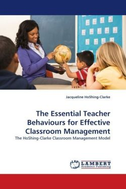 The Essential Teacher Behaviours for Effective Classroom Management