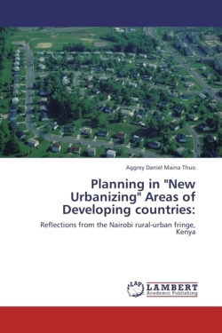 "Planning in ""New Urbanizing"" Areas of Developing countries:"