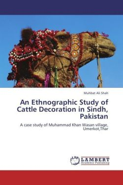 An Ethnographic Study of Cattle Decoration in Sindh, Pakistan - Shah, Muhbat Ali