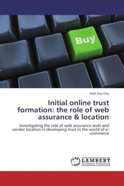 Initial online trust formation: the role of web assurance & location - Chu, Shih Zoe
