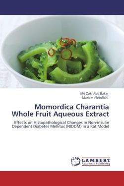 Momordica Charantia Whole Fruit Aqueous Extract - Abu Bakar, Md Zuki / Abdollahi, Mariam