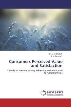 Consumers Perceived Value and Satisfaction - Bhagat, Deepak / Barooah, B. K.