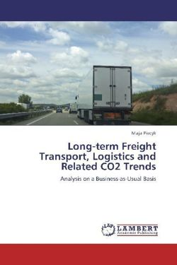 Long-term Freight Transport, Logistics and Related CO2 Trends - Piecyk, Maja