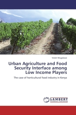 Urban Agriculture and Food Security Interface among Low Income Players