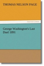 George Washington's Last Duel 1891 - Page, Thomas Nelson