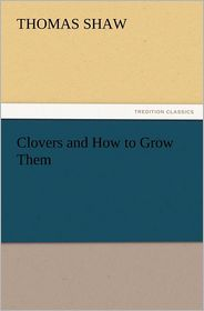 Clovers and How to Grow Them