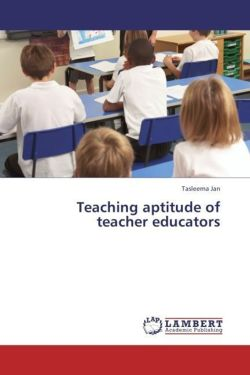 Teaching aptitude of teacher educators - Jan, Tasleema