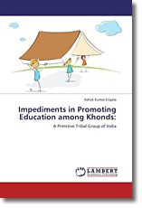 Impediments in Promoting Education among Khonds: - Erigala, Ashok Kumar