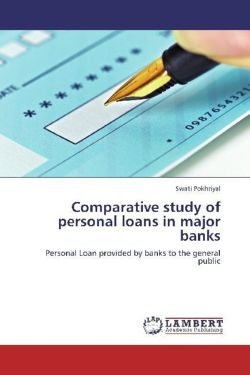 Comparative study of personal loans in major banks - Pokhriyal, Swati