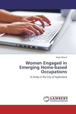 Women Engaged in Emerging Home-based Occupations - Bharti, Nisha