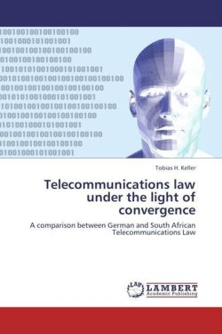 Telecommunications law under the light of convergence - Keller, Tobias H.