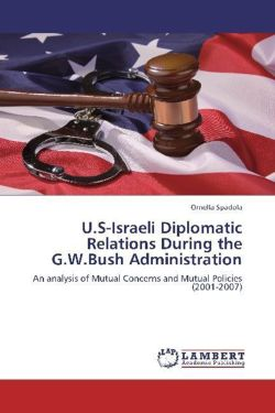 U.S-Israeli Diplomatic Relations During the G.W.Bush Administration - Spadola, Ornella