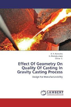 Effect Of Geometry On Quality Of Casting In Gravity Casting Process - Ramesha, D. K. / Premakumara, G. / S. , Chitra