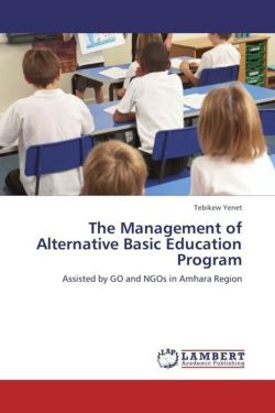 The Management of Alternative Basic Education Program - Yenet, Tebikew