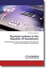 Payment systems in the Republic of Kazakhstan - Serikbayeva, Zhanna