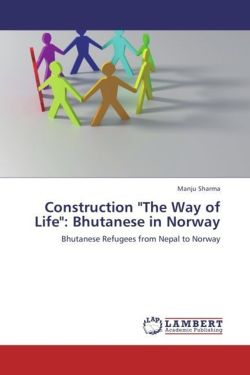 """Construction """"The Way of Life"""": Bhutanese in Norway"""