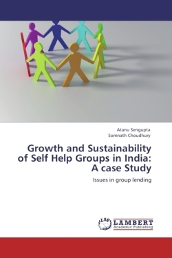 Growth and Sustainability of Self Help Groups in India:   A case Study - Sengupta, Atanu / Choudhury, Somnath