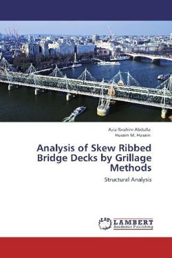 Analysis of Skew Ribbed Bridge Decks by Grillage Methods - Abdulla, Aziz Ibrahim / Husain, Husain M.
