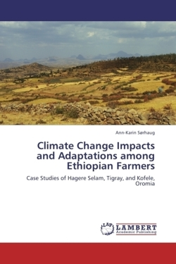 Climate Change Impacts and Adaptations among Ethiopian Farmers - Sørhaug, Ann-Karin