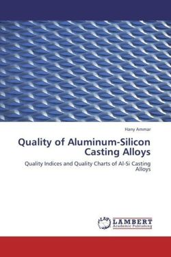 Quality of Aluminum-Silicon Casting Alloys - Ammar, Hany
