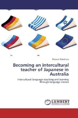 Becoming an intercultural teacher of Japanese in Australia: intercultural language teaching and learning through language classes