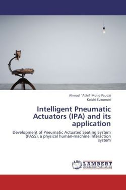 Intelligent Pneumatic Actuators (IPA) and its application - Mohd Faudzi, Ahmad `Athif / Suzumori, Koichi