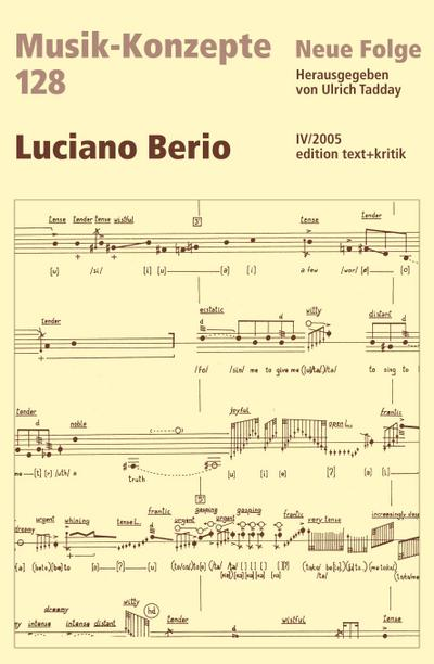 Luciano Berio : Musik-Konzepte Band 128 - Ulrich Tadday