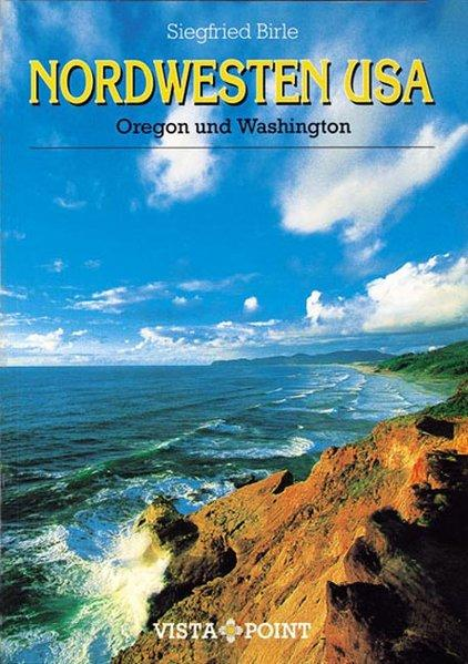 Nordwesten USA Oregon und Washington - Birle, Siegfried