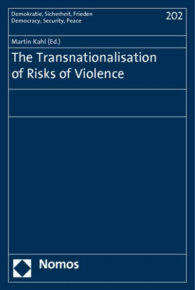 The Transnationalisation of Risks of Violence - Martin Kahl