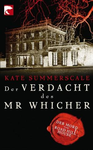 Der Verdacht des Mr Whicher - Der Mord von Road Hill House - Summerscale Kate