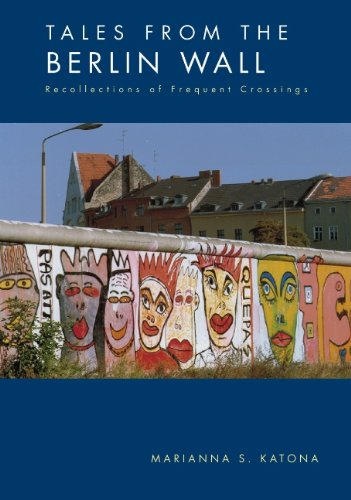 Tales from the Berlin Wall (German Edition) - Marianna S. Katona