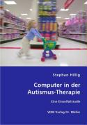 Computer in der Autismus-Therapie - Hilig, Stephan