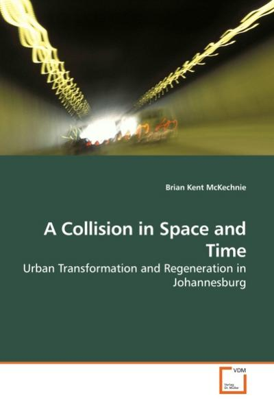 A Collision in Space and Time - Brian Kent McKechnie