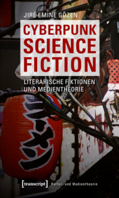 Cyberpunk Science Fiction: Literarische Fiktionen und Medientheorie