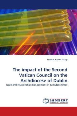 The impact of the Second Vatican Council on the Archdiocese of Dublin - Carty, Francis Xavier
