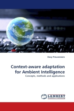 Context-aware adaptation for Ambient Intelligence - Preuveneers, Davy