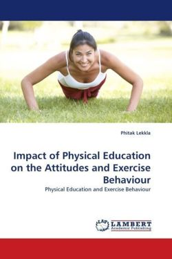 Impact of Physical Education on the Attitudes and Exercise Behaviour - Lekkla, Phitak