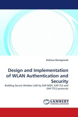 Design and Implementation of WLAN Authentication and Security