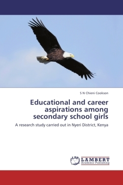 Educational and career aspirations among secondary school girls - Cookson, S N Chieni