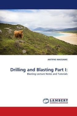 Drilling and Blasting Part I: