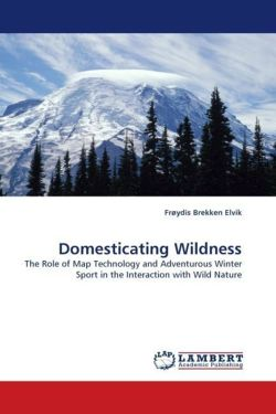 Domesticating Wildness - Elvik, Frøydis Brekken